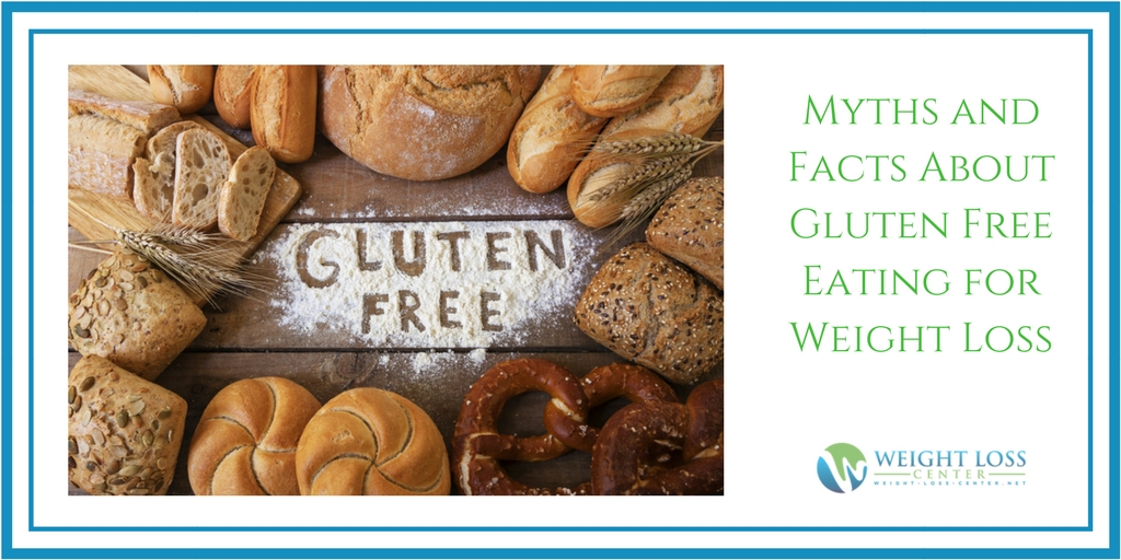 Gluten Free Eating for Weight Loss Myths and Facts