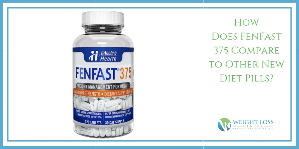 How Does FenFast 375 Compare to Other New Diet Pills?